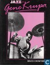 Gene Krupa his life and times