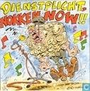 Dienstplicht, Nokken Now!!!