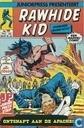 Strips - Rawhide Kid - Ontsnapt aan de Apaches