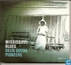 Mississippi Blues - Delta Guitar Pioneers