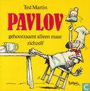 Pavlov gehoorzaamt alleen maar zichzelf