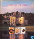 Chateau Cuisine; regionale recepten uit de Franse kasteelkeukens