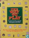 Way to play; the illustrated encyclopedia of the games of the world