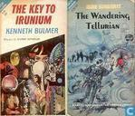 The Key to Irunium + The Wandering Tellurian