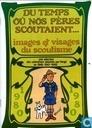 Du temps ou nos pères scoutaient... - Images et visages du scoutisme - Une sélection des calendriers dessinés par Hergé en 1946-1947-1948