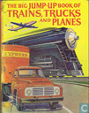 The big Jump-Up book of Trains, Trucks and Planes