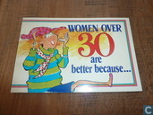 Women over 30 are better because