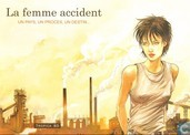 La femme accident - un pays, un proces, un destin...