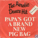 Papa's Got a Brand New Pigbag