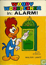 Woody Woodpecker in: Alarm!