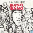 Vinyl records and CDs - Robertson, B.A. - Bang bang