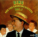 Bing and the Andrews Sisters vol.1