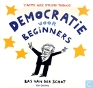 Democratie voor beginners - 'Facts are Stupid Things'