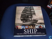 Ship. The epic history of maritime adventure