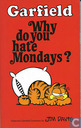 Why do you hate Mondays?