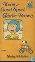 You're a good sport, Charlie Brown