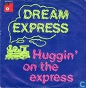 Huggin' on the express