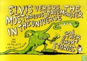 Strips - Elvis Versus the Most Hideous Space Monster in the Universe - Elvis Versus the Most Hideous Space Monster in the Universe and Other Short Stories
