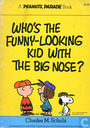 Who's the funny-looking kid with the big nose?