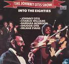 Into the Eighties The Johnny Otis Show