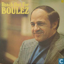 Reach Out for Boulez