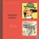 "Professor Calculus - ""More to the West"""