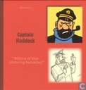 "Captain Haddock - ""Billions of blue blistering barnacles!"""