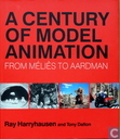 A Century Of Model Animation: From Melies to Aardman