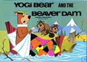 Yogi Bear and the Beaver Dam
