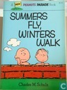 Summers Fly, Winters Walk