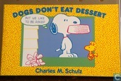 Dogs don't eat dessert