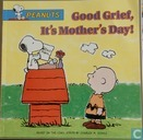 peanuts/Good grief, it's mother's day