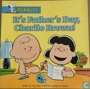 It's father's day, Charlie Brown