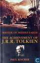 Master of Middle Earth: The Achievement of J.R.R.Tolkien
