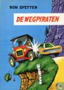 Comic Books - Ron Spetter - De wegpiraten