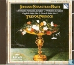 Chromatische Fanatsia & Fugue - 3 Preludes & Fugues - English suite no. 3 - French suite no. 5