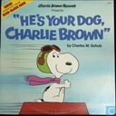 """he's your dog, Charlie Brown"""