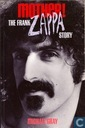 Mother! The Frank Zappa story
