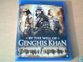 By the Will of Ghenghis Khan