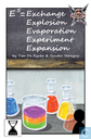 Exchange Explosion Evaporation Experiment Expansion
