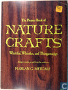 The Pioneer Book of Nature Crafts, Whittlin', Whistles and Thingamajigs
