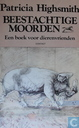 Beestachtige moorden The animal-lovers book of beastly murder)
