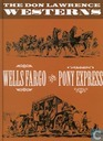 The Don Lawrence Westerns - Wells Fargo and Pony Express