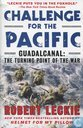 Challenge for the Pacific + Guadalcanal: The Turning Point Of The War