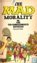 The Mad Morality or the Ten Commandments revisited