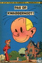Comic Books - Spirou and Fantasio - Pas op, Kwabbernoot!