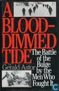 A Blood-Dimmed Tide + The battle Of The Bulge By The Men Who Fought It