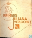 Prinses Juliana verloofd!