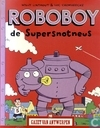 Strips - Roboboy de supersnotneus - Roboboy de supersnotneus