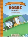 Borre is te laat